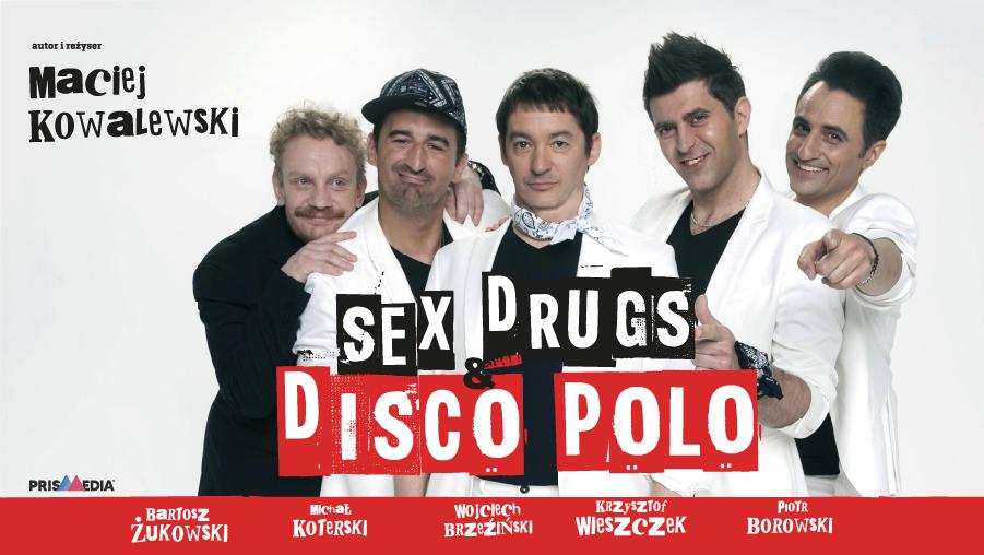 Sex, drugs & disco polo – spektakl gościnny
