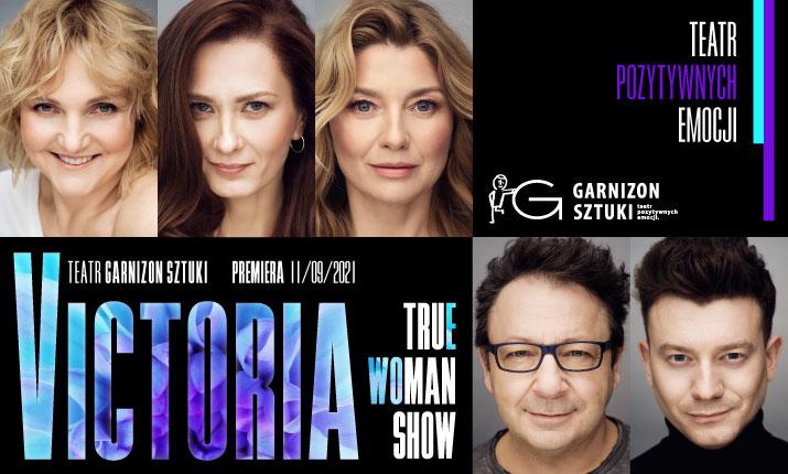 VICTORIA / True Woman Show